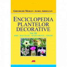 Enciclopedia plantelor decorative Vol.3 - Aurel Ardelean