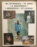 Album pictură: Gh. Tattarescu * Th. Aman * N. Grigorescu * I. Andreescu *Luchian