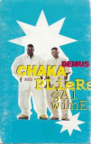 Caseta Chaka Demus And Pliers ‎– Gal Wine, originala