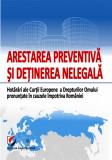 Cumpara ieftin ARESTAREA PREVENTIVA SI DETINEREA NELEGALA. Hotarari ale Curtii Europene a Drepturilor Omului pronuntate in cauzele impotriva Romaniei