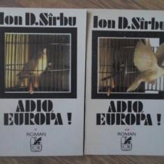 ADIO, EUROPA! VOL.1-2 (FOARTE RARA) - ION D. SIRBU