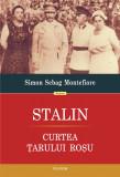 Stalin. Curtea tarului rosu | Simon Sebag Montefiore