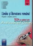 Limba Si Literatura Romana. Teza Cu Subiect Unic - A. Costache, E. Carstocea