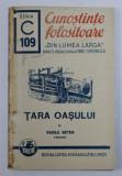 """TARA OASULUI de VASILE NETEA , COLECTIA """" CUNOSTINTE FOLOSITOARE - DIN LUMEA LARGA """" SERIA C , NR . 109 , 1940"""
