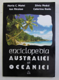 ENCICLOPEDIA AUSTRALIEI SI OCEANIEI de HORIA C. MATEI , SILVIU NEGUT , ION NICOLAE , CATERINA RADU , 2002