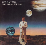 VINIL   Lee Clayton ‎– The Dream Goes On    VG+