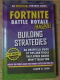 FORTNITE BATTLE ROYALE HACKS BUILDING STRATEGIES (JOCURI PE CALCULATOR - STRATEGII)-JASON R. RICH