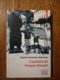 Cumpara ieftin Copilăria lui Kaspar Hauser - Bogdan Al. Stanescu