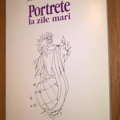 Aurel Rau - Portrete la zile mari - eseuri (Editura Eminescu, 2000)
