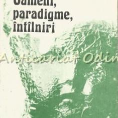 Oameni, Paradigme, Intilniri - Edmond Nicolau