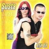 CD Șusta - Așa Da, original, nova music