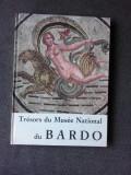 TRESORS DU MUSEE NATIONAL DU BARDO (ALBUM, TEXT IN LIMBA FRANCEZA)