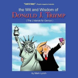 The Wit and Wisdom of Donald J. Trump: (the J. Stands for Genius)