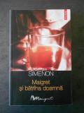 GEORGES SIMENON - MAIGRET SI BATRANA DOAMNA