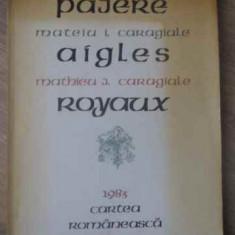 PAJERE / AIGLES ROYAUX EDITIE BILINGVA ROMANA-FRANCEZA (ECHIVALENTE FRANCEZE ROM