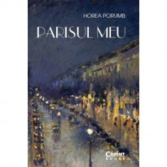 Parisul meu - Horea Porumb