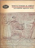 Povestirile Egiptului Antic. Faraonul Kheops si vrajitorii/ BPT 934
