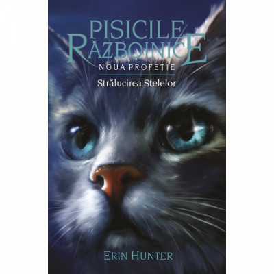 Pisicile Razboinice – Noua profetie. Cartea a X-a: Stralucirea stelelor, Erin Hunter foto