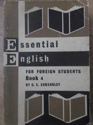 ESSENTIAL ENGLISH FOR FOREIGN STUDENTS BOOK 4-C.E. ECKERLEY foto