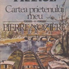 ANATOLE FRANCE - CARTEA PRIETENULUI MEU. PIERRE NOZIERE
