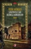 Legendele sau basmele romanilor vol.I (ed.2) | Petre Ispirescu