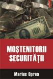 Cumpara ieftin Mostenitorii Securitatii/Marius Oprea