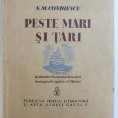 PESTE MARI SI TARI - GRECIA , EGIPTUL , INDIILE de N. M. CONDIESCU - cu douazeci de reproduceri in culori dupa acuarele originale de S. MUTZNER , 19