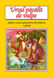 Ursul pacalit de vulpe - planse | Ion Creanga