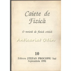 Caiete De Fizica - Nr.: 10/1992 (Septembrie) - O Revista De Fizica Critica