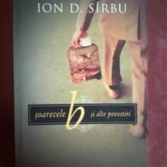 Soarecele B si alte povestiri- Ion D.Sirbu, Humanitas