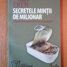 SECRETELE MINTII DE MILIONAR, STAPANIREA JOCULUI INTERIOR AL BOGATIEI de T. HARV EKER