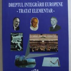 DREPTUL INTEGRARII EUROPENE - TRATAT ELEMENTAR de VICTOR DUCULESCU , 2003