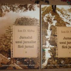 Jurnalul unui jurnalist fara jurnal 2 vol.670pagini/an 2005- Ion D Sirbu