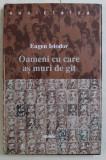 OAMENI CU CARE AS MURI DE GAT de EUGEN ISTODOR , 2000
