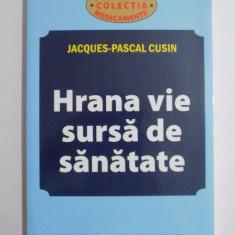 HRANA VIE SURSA DE SANATATE de JACQUES PASCAL CUSIN 2013