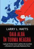 Oaia albă în turma neagră. Politica de securitate a României în perioada războiului rece