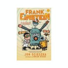 Frank Einstein, vol. 3 -Frank Einstein si acceleratorul de creiere