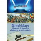 Istorii secrete volumul XIII. Razboaiele balcanice