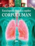 Enciclopedia vizuala a copiilor. Corpul uman/Clare Hibbert