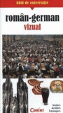 Ghid de conversatie roman-german vizual/Rudi Kost, Robert Valentin