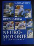 Reeducarea Neuro-motorie - N. Robanescu ,547453
