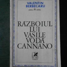 VALENTIN BERCECARU - RAZBOIUL LUI VASILE VODA CANNANO