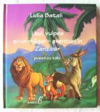 Leul, vulpea si-un magar, aventuri in Zanzibar. Poezii cu talc - Lidia Batali, Alta editura, 2012