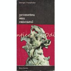 Prometeu Sau Caucazul - Georges Charachidze