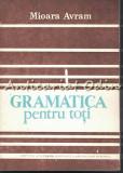 Gramatica Pentru Toti - Mioara Avram - Cu Dedicatie Din Partea Autoarei?