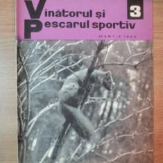 REVISTA ''VANATORUL SI PESCARUL SPORTIV'', NR. 3 MARTIE 1966