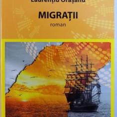 MIGRATII - ROMAN de LAURENTIU ORASANU , 2015