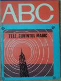 COLECTIA ABC: TELE... CUVANTUL MAGIC - LIVIU MACOVEANU, ILUSTRATII: DAMIAN PETRE