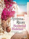 Secretul Helenei. O casa magica. O vara de neuitat./Lucinda Riley