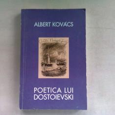 POETICA LUI DOSTOIEVSKI - ALBERT KOVACS (DEDICATIE)